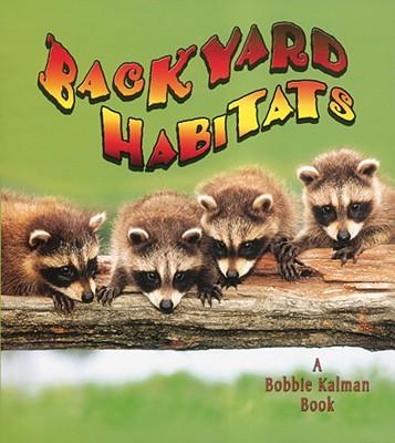 Backyard Habitats By Macaulay, Kelley/ Kalman, Bobbie